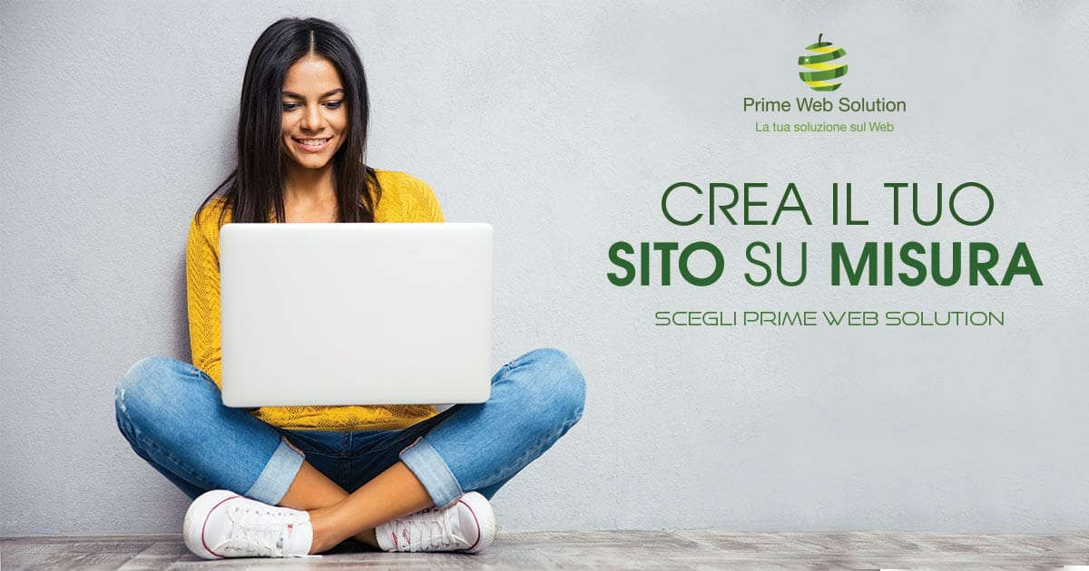 Crea il tuo sito su misura, scegli Prime Web Solution